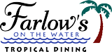 Farlow's on the Water - Tropical Dining